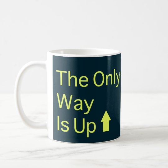 La única manera está para arriba taza de café