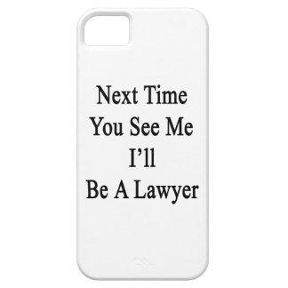 La vez próxima usted ve que yo será abogado iPhone 5 funda
