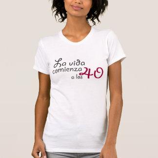 La vida comienza a los 40 tee shirts