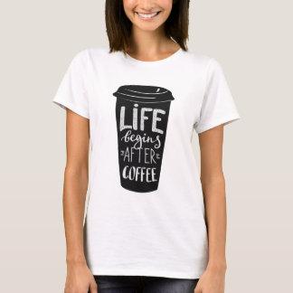 La vida comienza después de café camiseta