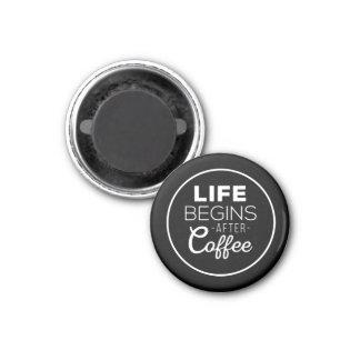 La vida comienza después de café imanes