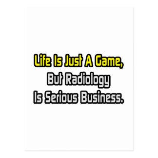La vida es apenas un juego. La radiología es seria Tarjeta Postal