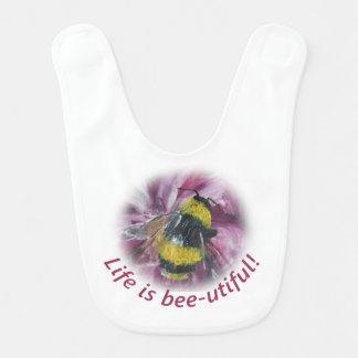 """La """"vida es babero del bebé de la abeja-utiful"""""""