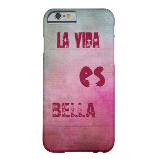 """""""La vida es bella"""" Funda Barely There iPhone 6"""