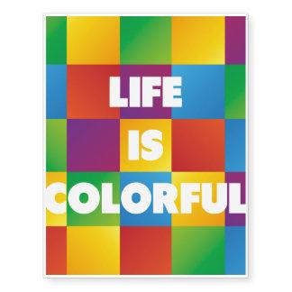 La vida es colorida tatuajes temporales