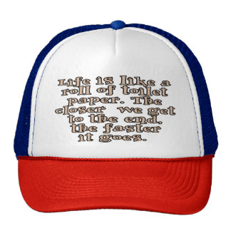 La vida es como un rollo del papel higiénico… gorras