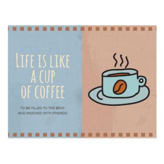 La vida es como una taza de postal del café