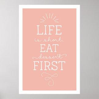 La vida es corta come el postre primero se póster