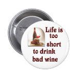 La vida es demasiado corta beber el mún vino #2 pin