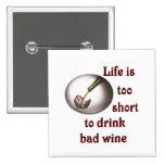 La vida es demasiado corta beber el mún vino #3 pin