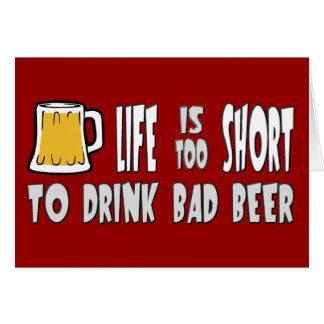 La vida es demasiado corta beber la mala cerveza tarjeta