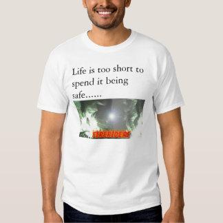 La vida es demasiado corta camiseta