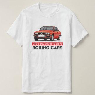 La vida es demasiado corta conducir los coches camiseta