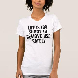 La vida es demasiado corta quitar el Tum de la Camiseta