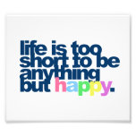 La vida es demasiado corta ser todo menos feliz impresiones fotograficas
