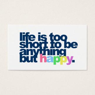 La vida es demasiado corta ser todo menos feliz tarjeta de negocios