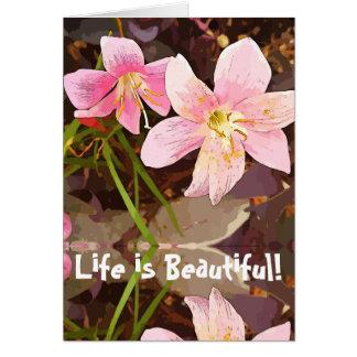 La vida es la tarjeta de felicitación hermosa