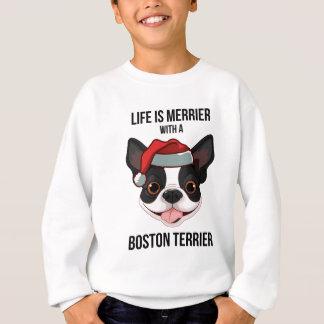 La vida es más feliz con una Boston Terrier Sudadera