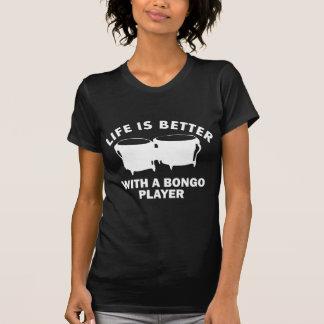 La vida es mejor con un bongolist camisetas