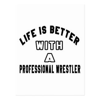 La vida es mejor con un luchador profesional postal