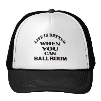 La vida es mejor cuando usted puede danza de salón gorras