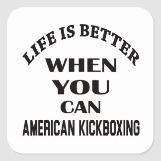 La vida es mejor cuando usted puede el kickboxing pegatina cuadrada