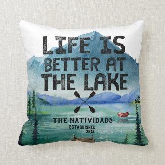 La vida es mejor en el lago - almohada del