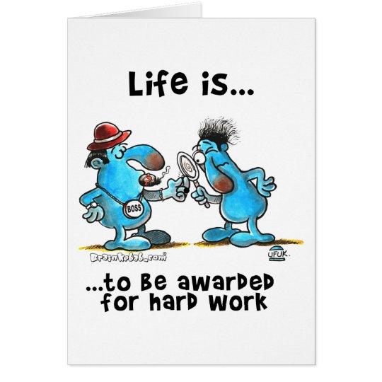 La vida es ser recompensa por trabajo duro tarjeta de felicitación