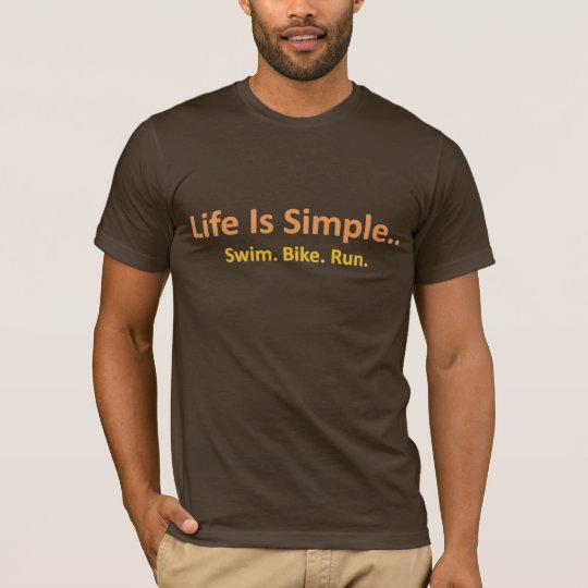 La vida es simple camiseta