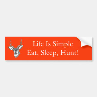 ¡La vida es simple come, duerme, caza! Etiqueta De Parachoque