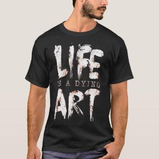 La vida es un arte camiseta