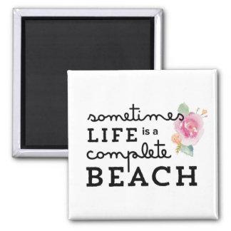 La vida es un imán de la playa