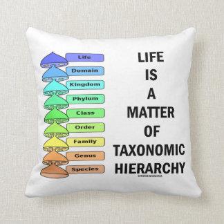 La vida es una cuestión de jerarquía taxonómica cojín