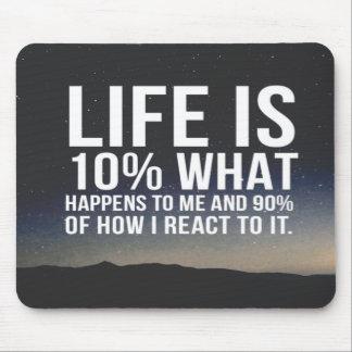 La vida inspirada de la cita es el 10% qué sucede alfombrilla de ratón