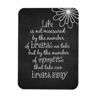 La vida no es medida por las respiraciones que imán