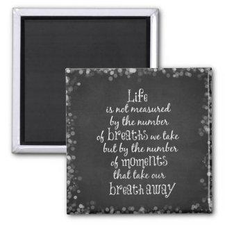 La vida no es medida por las respiraciones que imán cuadrado