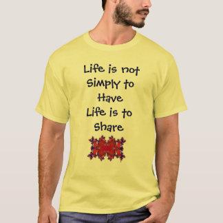 La vida no es tener vida es simplemente compartir camiseta