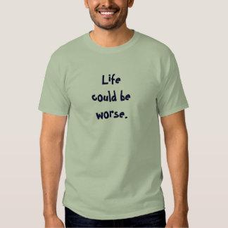 La vida podía ser peor - los hombres camisetas