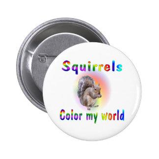 Las ardillas colorean mi mundo chapa redonda de 5 cm