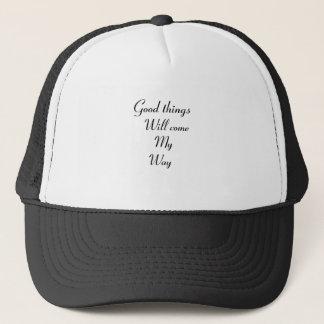 Las buenas cosas vendrán mi manera gorra de camionero