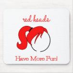 ¡Las cabezas rojas se divierten más! Tapete De Raton