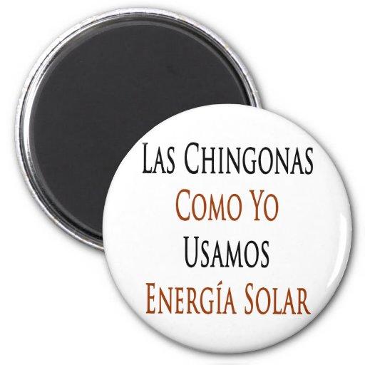 Las Chingonas Como Yo Usamos Energia solar Imán