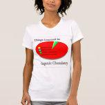 Las cosas I aprendido en química orgánica Camiseta