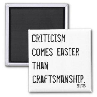 Las críticas vienen más fácil que cita de la imán cuadrado