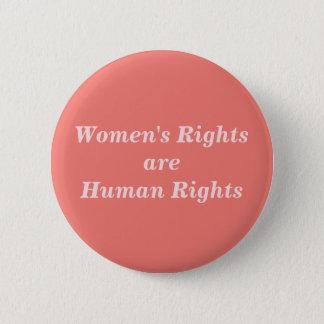 Las derechas de las mujeres son derechos humanos chapa redonda de 5 cm