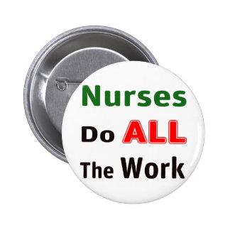 Las enfermeras hacen todo el trabajo chapa redonda de 5 cm