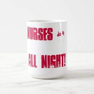 ¡Las enfermeras lo hacen toda la noche! Taza De Café