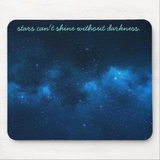 las estrellas no pueden brillar sin la oscuridad alfombrilla de ratón