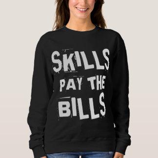 Las habilidades pagan las cuentas sudadera