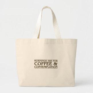 Las mañanas están para el café y la reflexión bolso de tela gigante